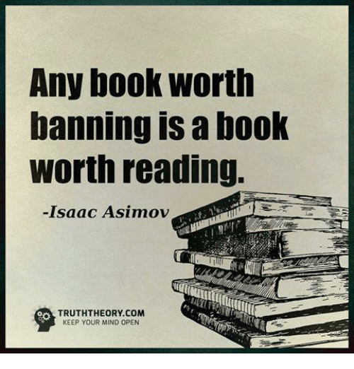 any-book-worth-banning-is-a-book-worth-reading-isaac-20959668