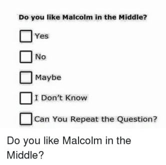 do-you-like-malcolm-in-the-middle-yes-no-maybe-12424069
